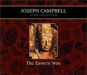 Joseph Campbell Coll Ection Volume 3 The Eastern Way Joseph Campbell Audio Collection