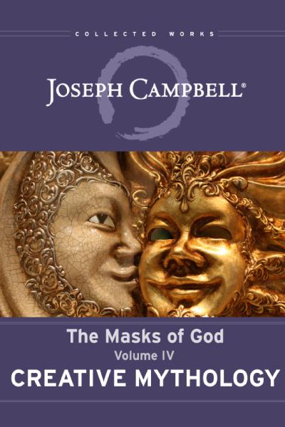 The Masks of God 4: Creative Mythology