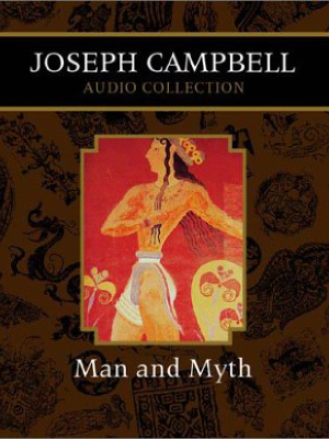 Man and Myth  - Joseph Campbell