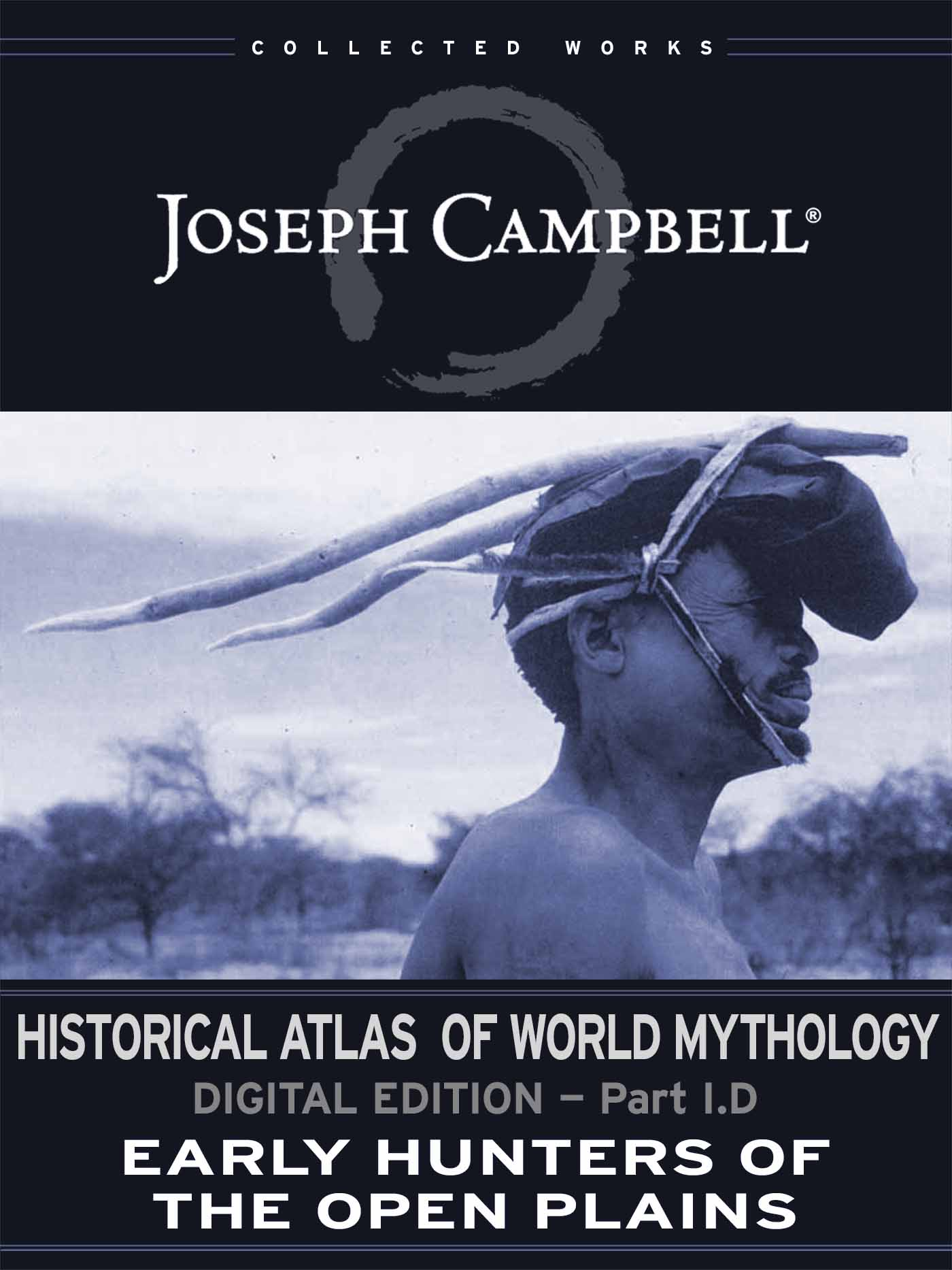 eSingle: Historical Atlas of World Mythology: (I.D.) Early Hunters of the Open Plains